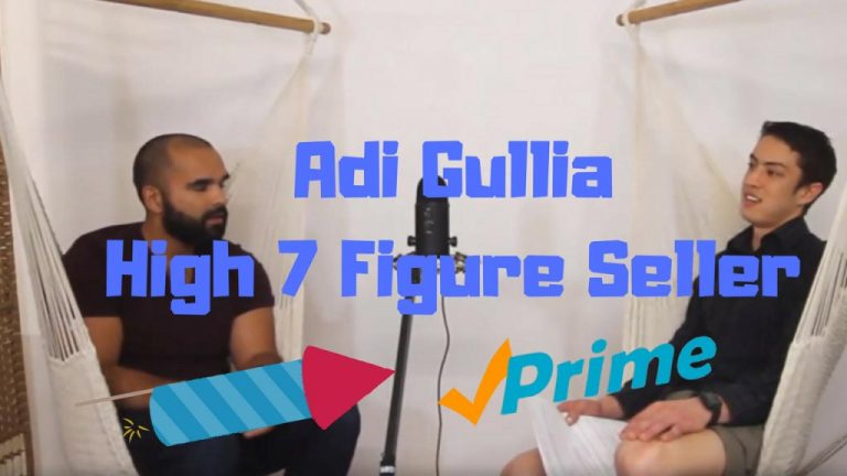 Adi Guilla Interview - High 7 Figuure Amazon FBA Seller