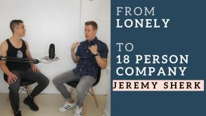From Lonely to Team of 18 - Jeremy Sherk, CEO of Nested Naturals
