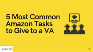5 Most Common Amazon Tasks to Give to a VA