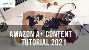 Amazon A+ Content Tutorial 2021