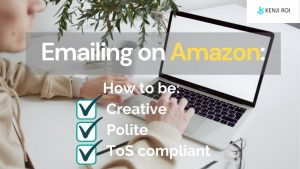 Emailing on Amazon - How to be Creative, Polite and ToS compliant