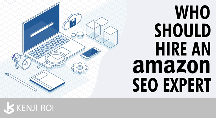 Who Should Hire An Amazon SEO Expert