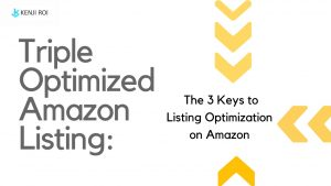 Triple Optimized Amazon Listing - The 3 Keys to Listing Optimization on Amazon