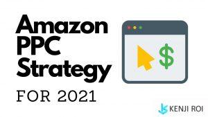 Amazon PPC Strategy 2021