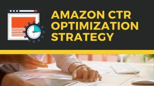 Amazon CTR Optimization Strategy