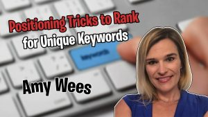 Ep 80 - Amy Wees - Positioning Tricks to Rank for Unique Keywords