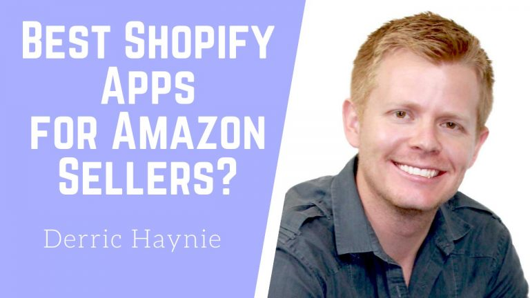 Seller Skills 3 - Derric Haynie - Best Shopify Apps for Amazon Sellers