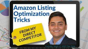 Amazon Listing Optimization Tricks - Kamaljit Singh