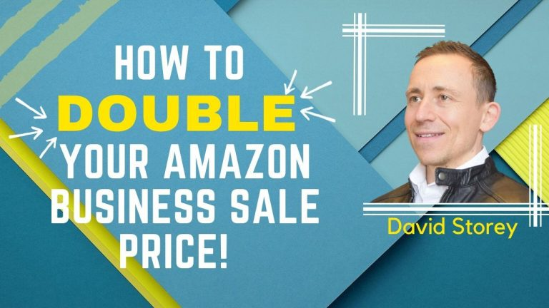 How to Double Your Amazon Business Sale Price with David Storey