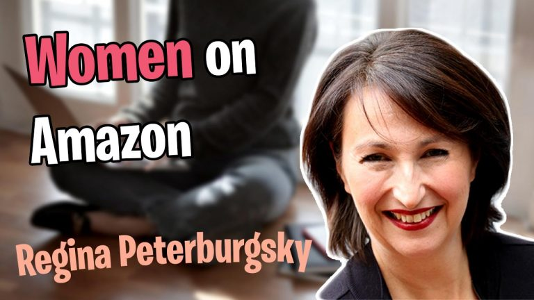 Seller Skills - Amplifying Women's Voices in The eCommerce Space - Women on Amazon with Regina Peterburgsky