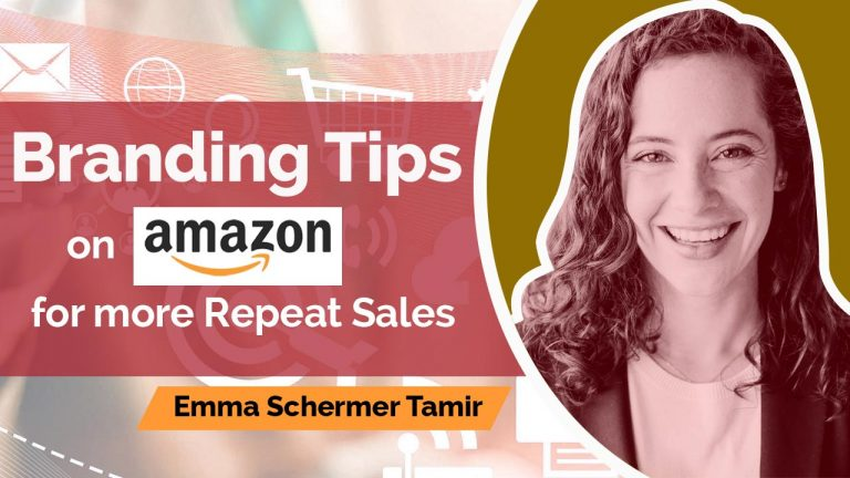 Branding Tips on Amazon for More Repeat Sales with Emma Schermer Tamir