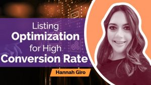 Listing Optimization for High Conversion Rate with Hannah Giro