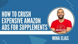 How to Crush EXPENSIVE Amazon Ads for Supplements