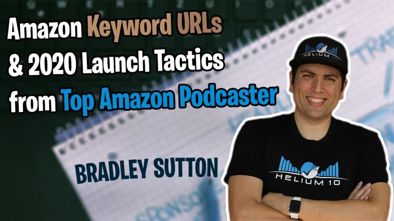 Amazon Keyword URLs 2020 Launch Tactics from Top Amazon Podcaster Bradley Sutton