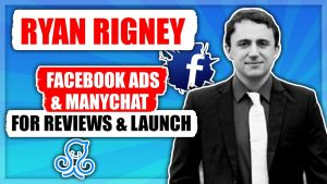 Facebook Ads Manychat for Reviews Launch with Ryan Rigney