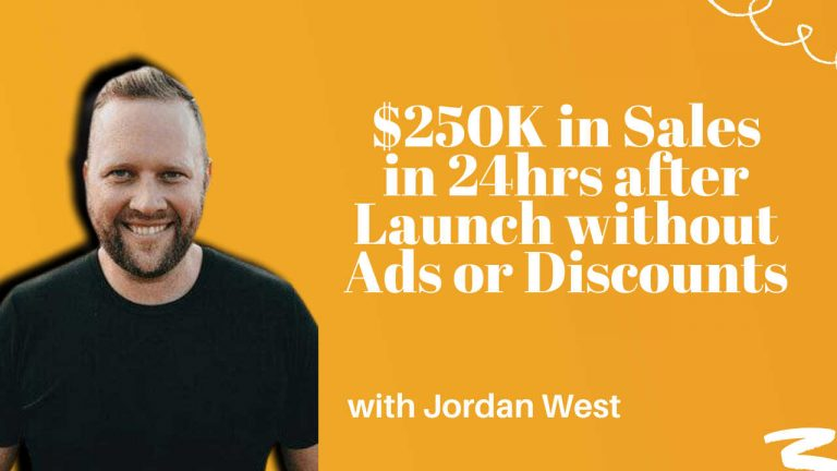 250K in Sales in 24hrs without Ads or Discounts!? with Jordan West
