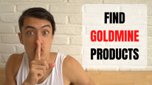 FIND GOLDMINE PRODUCTS