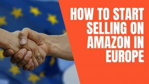 How to start selling on Amazon in Europe